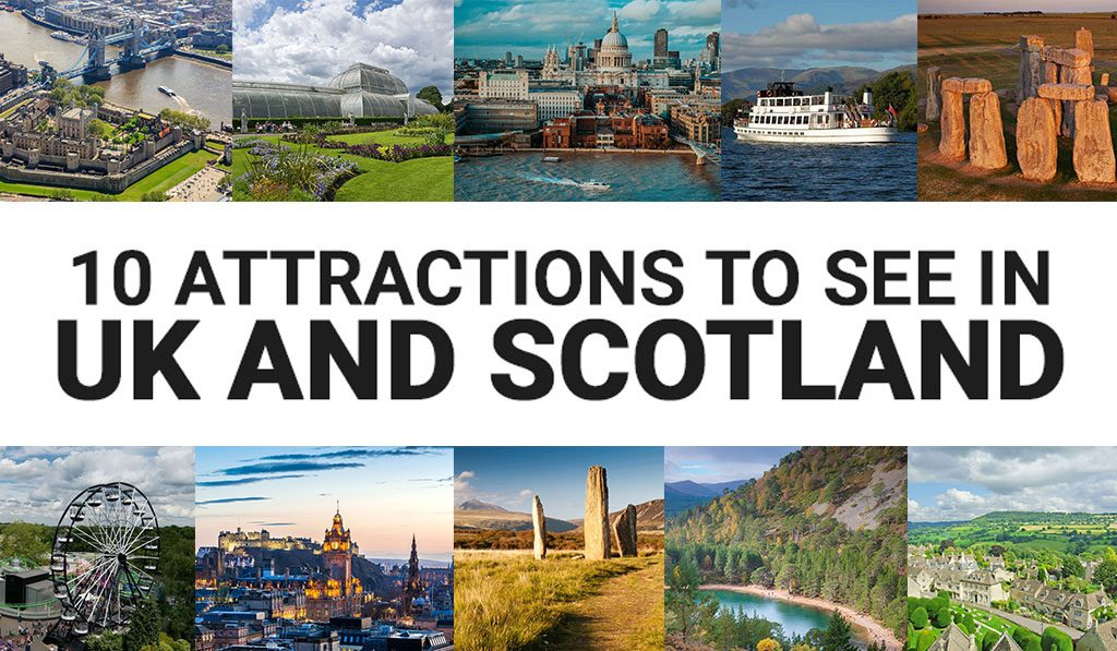 10 Attractions to See in UK and Scotland